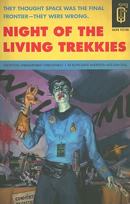 Night of the Living Trekkies By Anderson, Kevin David/ Stall, Sam